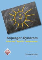 Dobler, Tabea: Asperger-Syndrom - Infos und Tipps für Lehrpersonen (Broschüre A5)
