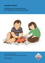Kaufmann, Kathrin: Asperger-Syndrom - Aufklärung und Sensibilisierung der Mitschüler und Mitschülerinnen (Broschüre A4)