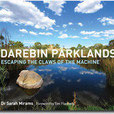 Darebin Parklands: Escaping the Claws of the Machine + Family Membership (shipping included)