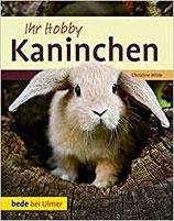 Ihr Hobby - Kaninchen