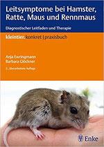 Leitsymptome bei  Hamster, Ratte, Maus und Rennmaus: Diagnostischer Leitfaden und Therapie