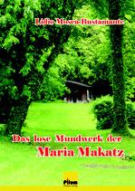 Das lose Mundwerk der Maria Makatz - Roman von Lidio Mosca-Bustamante, 222 Seiten, Softcover