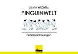 Silvia Wichtl's Pinguinwelt - Silvia Wichtl humoristische Federzeichnungen, 208 Seiten, Softcover