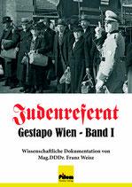 Judenreferat Gestapo Wien, wissenschaftliche Dokumentation von Mag.DDDr.Weisz, Hardcover, 740 Seiten in 2 Bänden