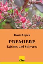PREMIERE - Leichtes und Schweres, von Doris Cipek, 92 Seiten, Taschenbuch, Softcover