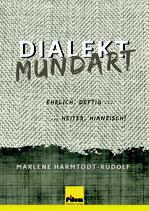 DIALEKT - MUNDART  ehrlich, deftig, heiter, Hianzisch!  von Marlene Harmtodt-Rudolf, 108 Seiten, Hardcover