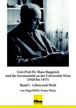 Univ.Prof.Dr. Hans Rupprich und die Germanistik an der Universität Wien (1920 bis 1975) von Mag.DDDr. Franz Weisz, 2 Bände Softcover, 622 Seiten