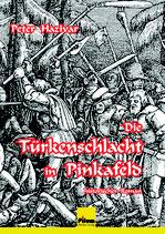 Die Türkenschlacht in Pinkafeld, historischer Roman