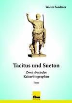 Tacitus und Sueton - zwei römische Kaiserbiographen - Essay von Walter Sandtner, 196 Seiten, Softcover