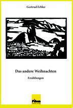 Das andere Weihnachten - Kurzgeschichten von Gertrud Erbler, 142 Seiten, Softcover