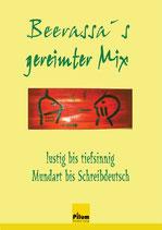Beerassa's gereimter Mix - lustig bis tiefsinnig, Mundart bis Schreibdeutsch, 120 Seiten, Softcover