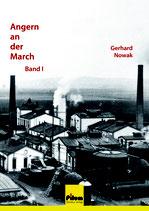 Angern an der March - Band I, Ortsgeschichte von Mag. Gerhard Nowak,  330 Seiten, zahlreiche Illustrationen, Softcover