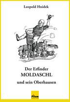 Der Erfinder MOLDASCHL und sein Oberhausen - Humoresken von Leopold Hnidek, 156 Seiten, Hardcover