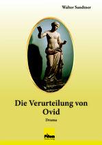 Die Verurteilung von Ovid, Drama von Walter Sandtner, A5 Softcover, 176 Seiten