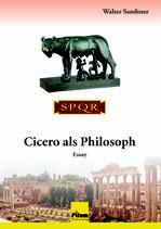 Cicero als Philosoph, Essay von Walter Sandtner, Softcover, 272 Seiten