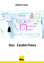 Das Zauberhaus - Lyrik und Märchen von Albertine