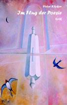 Im Flug der Poesie - Lyrik von Dr. Victor Klykov, Softcover, 86 Seiten