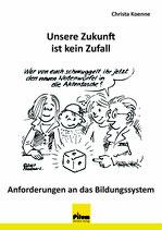 Unsere Zukunft ist kein Zufall - Anforderungen an das Bildungssystem; A5 Klappenbroschur, 160 Seiten, 6 Illustrationen