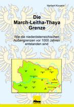 Die March-Leitha-Thaya Grenze - Wie die NÖ-Außengrenzen vor 1000 Jahren entstanden sind, von Herbert Kovacic,  170x240 mm Hardcover, zahlreiche Tabellen und Illustrationen, 396 Seiten