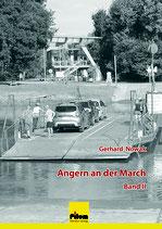 Angern an der March - Band II, Ortsgeschichte von Mag. Gerhard Nowak, 460 Seiten, zahlreiche Illustrationen, Softcover