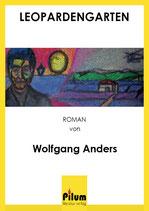 LEOPARDENGARTEN - Wolfgang Anders Roman, 378 Seiten, Softcover