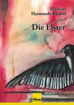 Die Elster - Roman von Marlene Harmtodt-Rudolf, 220 Seiten, Hardcover