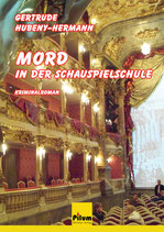 Mord in der Schauspielschule - Kriminalroman von Gertrude Hubeny-Hermann, 124 Seiten, Softcover