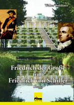 Friedrich der Große trifft Friedrich von Schiller, Drama von Walter Sandtner, Softcover, 160 Seiten