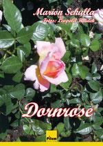 DORNROSE - Lyrik von Marion Sekulla, Fotos von Leopold Hnidek, 96 Seiten, Hardcover