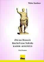 Otto von Bismarck - Rachel von Toledo - Kaiser Augustus