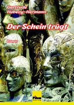 Der Schein trügt - Roman von Gertrude Hubeny-Hermann, Softcover, 264 Seiten