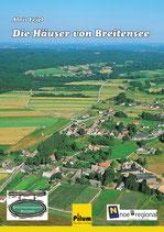 DIE HÄUSER VON BREITENSEE - Dokumentation von Alois Feigl, 138 Seiten, Softcover