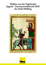 Walther von der Vogelweide Jugendliteraturwettbewerb 2018 der Stadt Mödling, 156 Seiten, 28 Abbildungen, Softcover