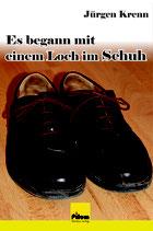 Es begann mit einem Loch im Schuh - Erzählungen von Jürgen Krenn, 300 Seiten, Hardcover