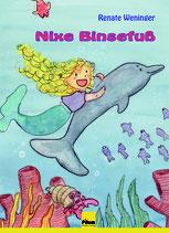 Nixe Binsefuß - von Renate Weninger, 58 Seiten, 38 Illustrationen, Hardcover
