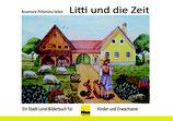 Litti und die Zeit - Ein Stadt-Land-Bilderbuch für Kinder und Erwachsene; von Rosemarie Philomena Sebek, 28 Seiten, 11 Abbildungen, Hardcover
