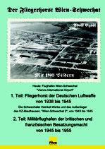 Der Fliegerhorst Wien-Schwechat, Dokumentation von Adolf Ezsöl, A4 Hardcover, 106 Seiten, 180 Fotos und Illustrationen