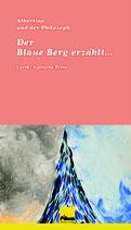 Der Blaue Berg erzählt ... - Lyrische Texte von Albertine (und dem Philosophen), Softcover, 160 Seiten
