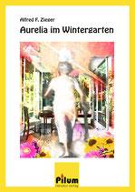 AURELIA IM WINTERGARTEN   -   Alfred F. Zieger