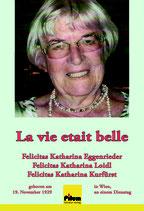La vie etait belle - Lebenserinnerungen von Felicitas Katharina Kurfürst, 154 Seiten, 24 Abbildungen, Softcover