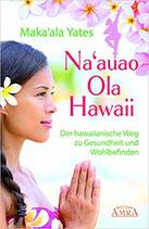 Na'auao Ola Hawaii - Der hawaiianische Weg zu Gesundheit und Wohlbefinden