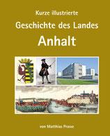 """""""Kurze illustrierte Geschichte des Landes Anhalt"""" 2. erw. Auflage von Matthias Prasse"""