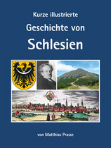 """""""Kurze illustriete Geschichte von Schlesien"""" von Matthias Prasse"""