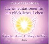 Lichtmeditationen für ein glückliches Leben: Gesundheit - Liebe - Erfüllung - Reichtum (CD)