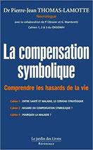 La compensation symbolique : Comprendre les hasards de la vie - Les Cahiers 1, 2 et 3 du CRIDOMH