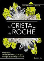 Le Cristal de roche - Propriétés, utilisations thérapeutiques, énergétiques et spirituelles