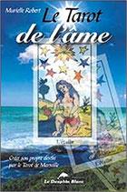 Le Tarot de l'âme - Créer son propre destin par le Tarot de Marseille