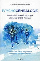 Psychogénéalogie - Manuel d'autodécryptage de votre arbre-minute