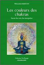 Les couleurs des chakras - Savoir les voir, les interpréter
