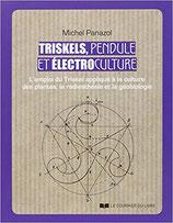 Triskels, pendule et électroculture : L'emploi du Triskel appliqué à la culture des plantes, la radiesthésie et la géobiologie